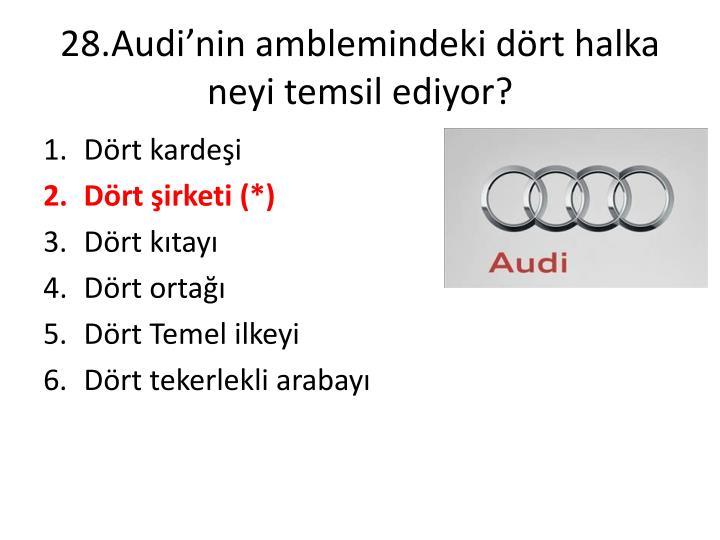 28.Audi'nin amblemindeki dört halka neyi temsil ediyor?