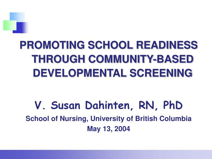 PROMOTING SCHOOL READINESS THROUGH COMMUNITY-BASED DEVELOPMENTAL SCREENING