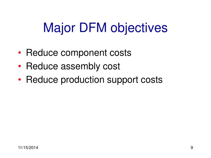 Major DFM objectives