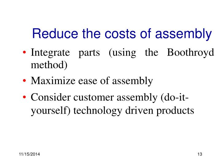 Reduce the costs of assembly