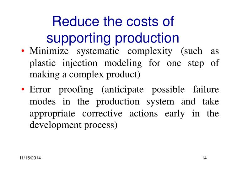 Reduce the costs of supporting production