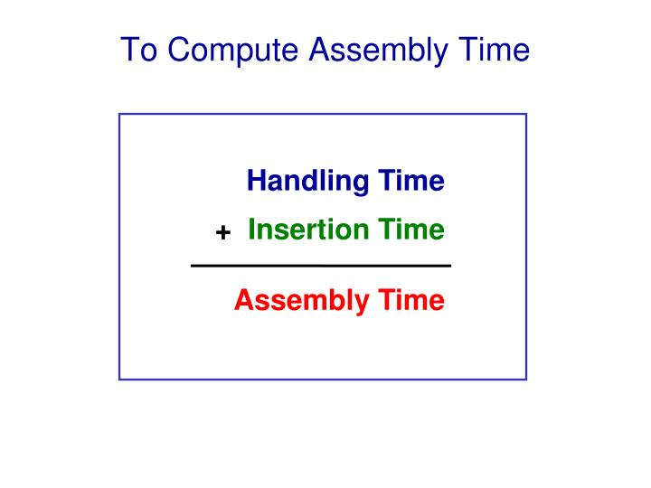 To Compute Assembly Time