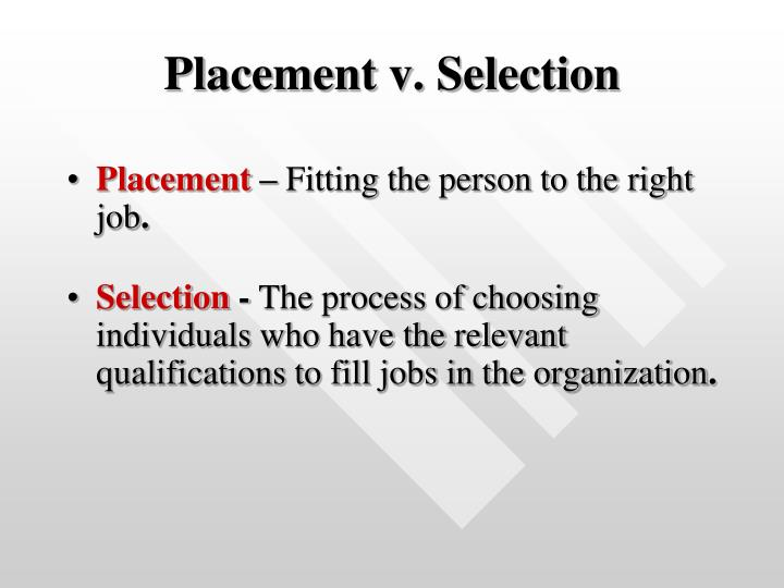 Placement v selection