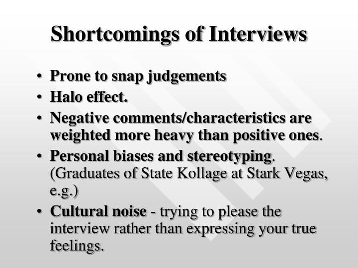 Shortcomings of Interviews