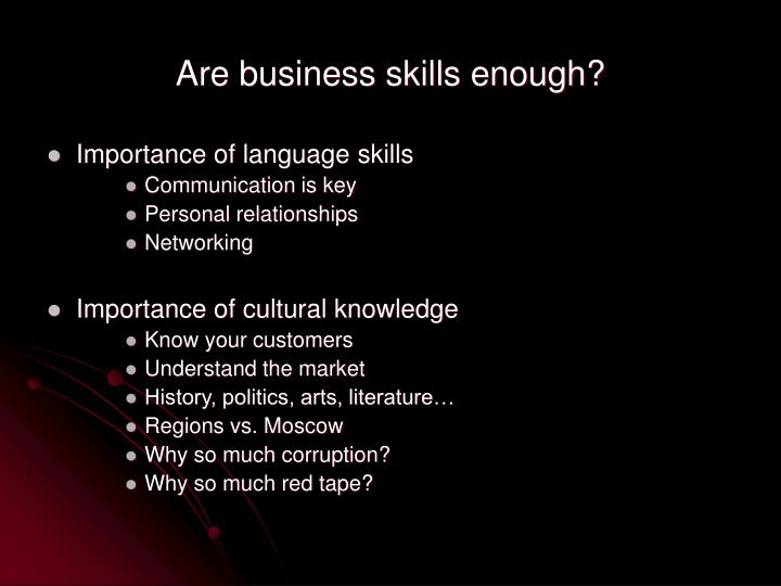 Are business skills enough?