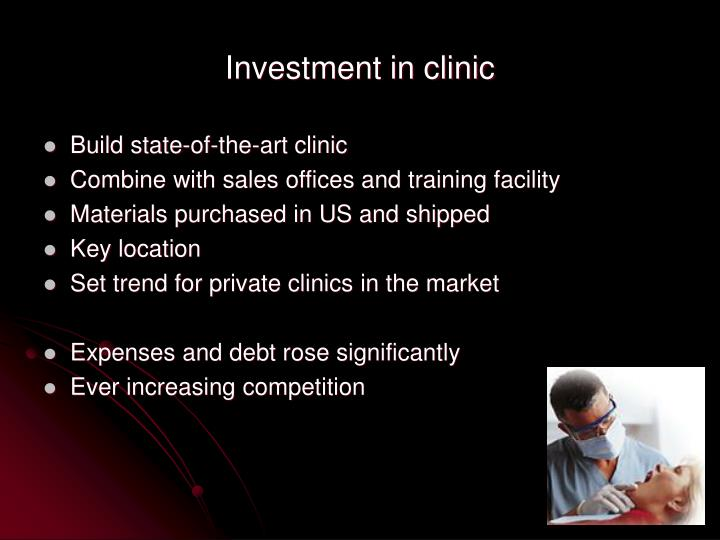 Investment in clinic
