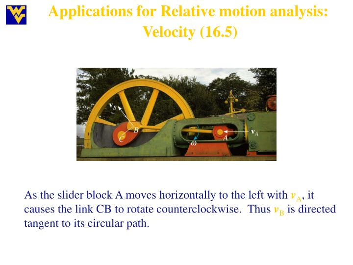 Applications for Relative motion analysis: