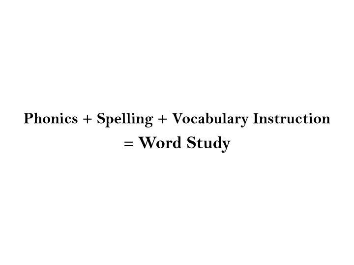 Phonics + Spelling + Vocabulary Instruction