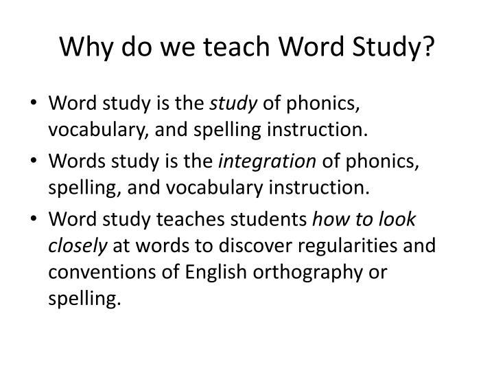 Why do we teach Word Study?