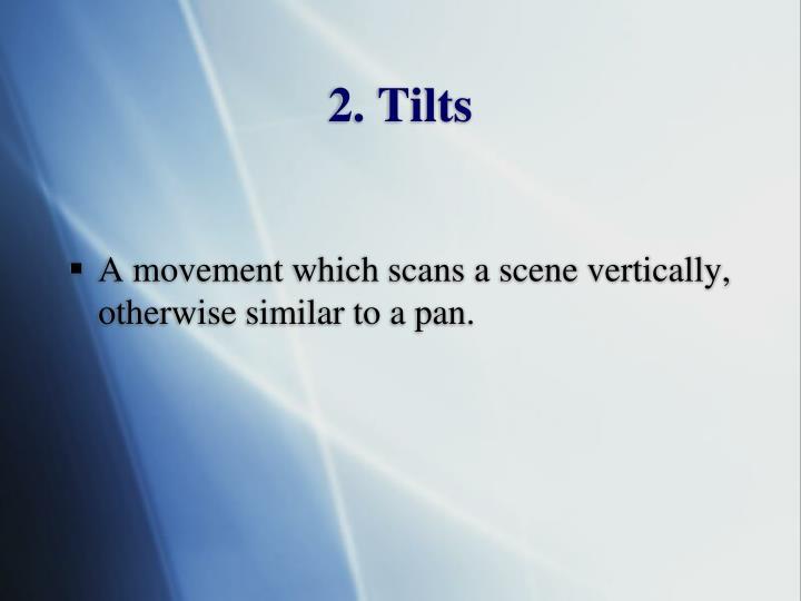 2. Tilts