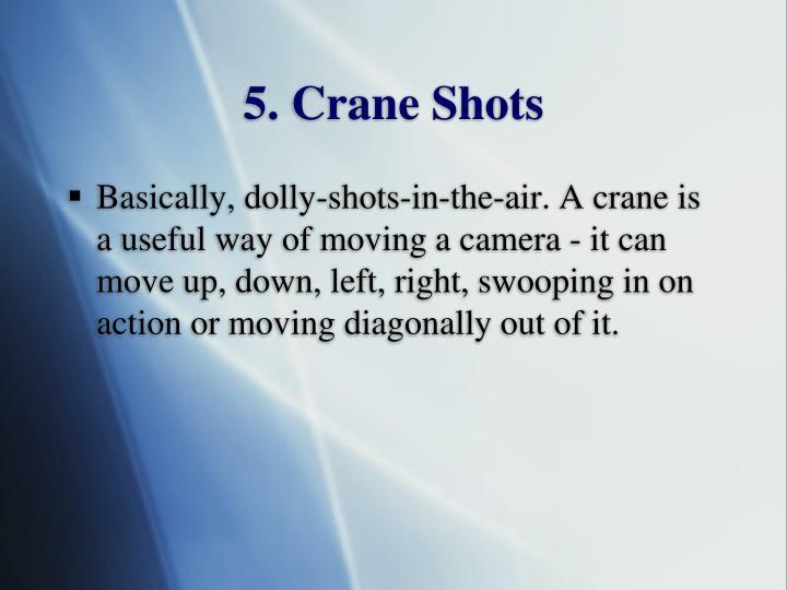 5. Crane Shots