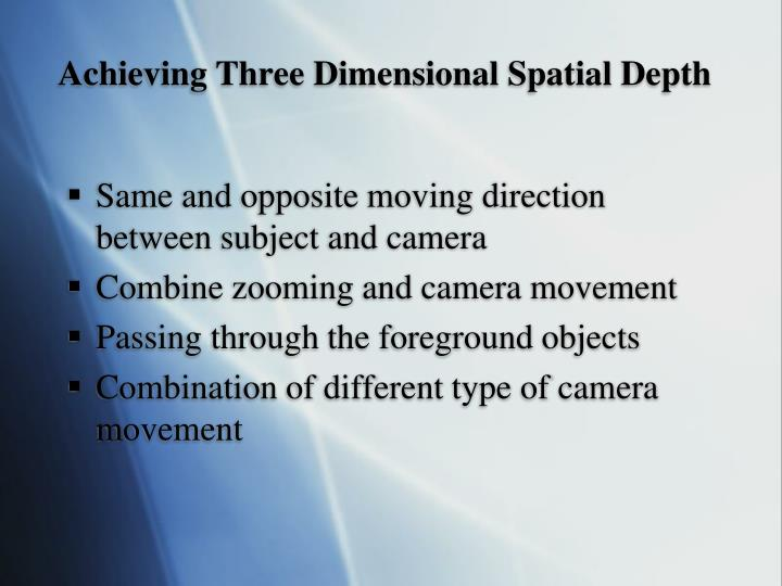 Achieving Three Dimensional Spatial Depth