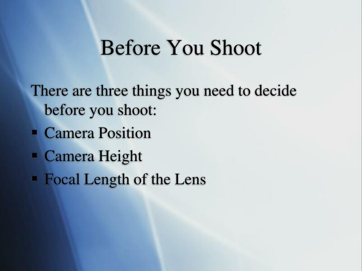 Before You Shoot