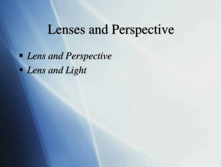 Lenses and Perspective