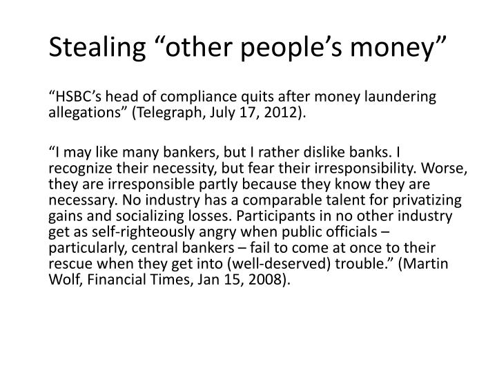 "Stealing ""other people's money"""