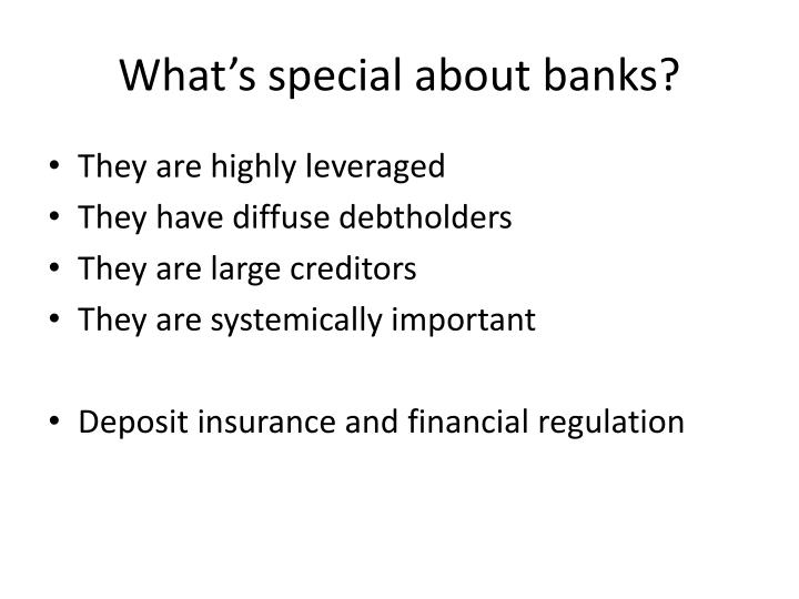 What's special about banks?