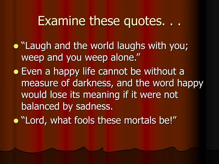 Examine these quotes. . .