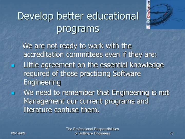Develop better educational programs