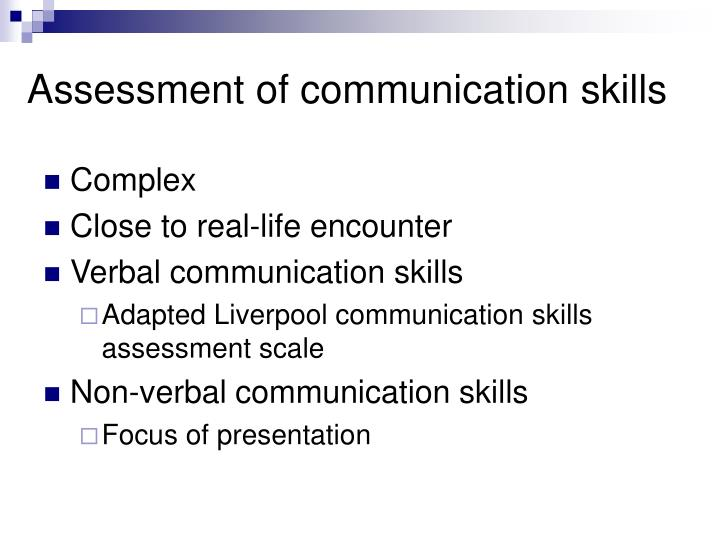 Assessment of communication skills
