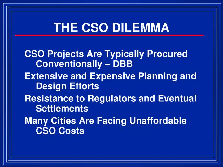 THE CSO DILEMMA