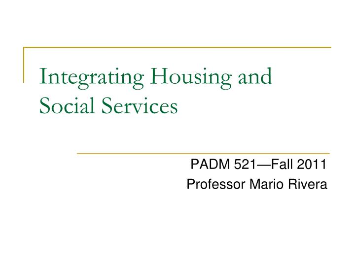 Integrating housing and social services