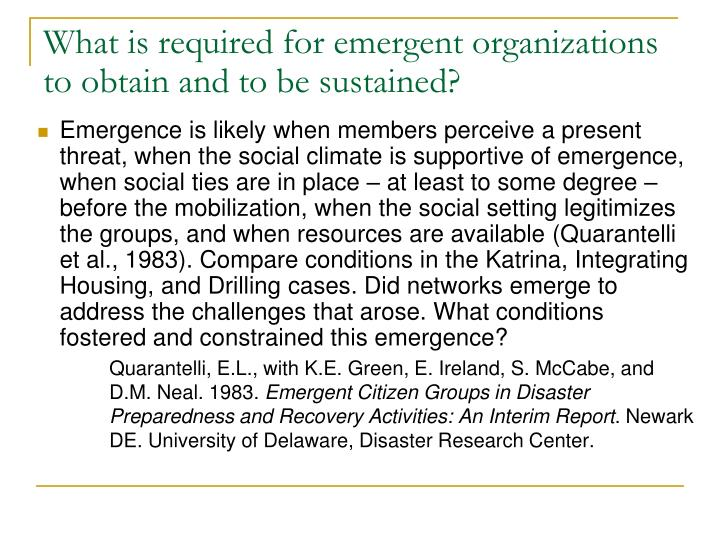 What is required for emergent organizations to obtain and to be sustained?