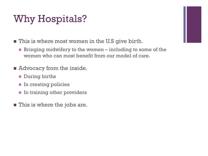 Why Hospitals?