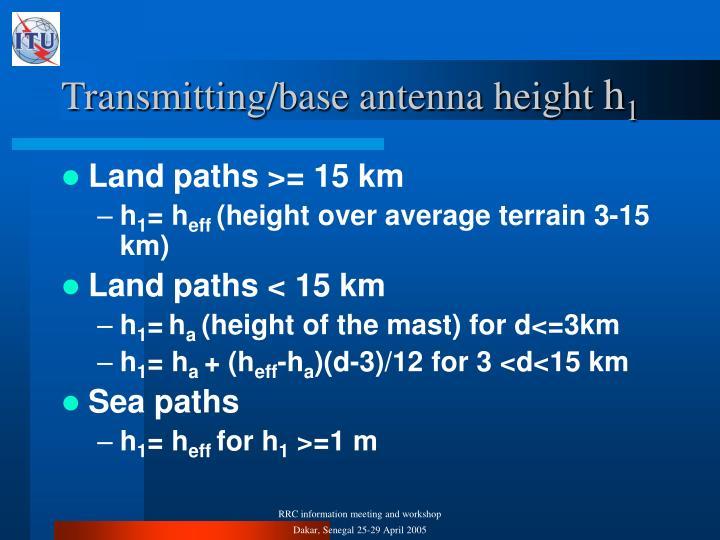 Transmitting/base antenna height