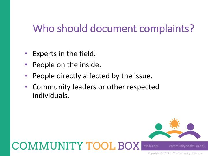 Who should document complaints?