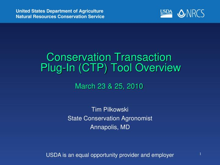 Conservation transaction plug in ctp tool overview march 23 25 2010