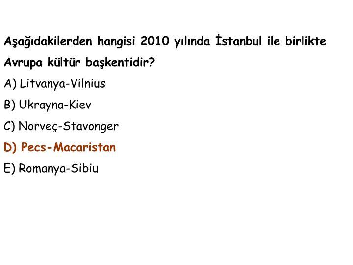 Aşağıdakilerden hangisi 2010 yılında İstanbul ile birlikte Avrupa kültür başkentidir?