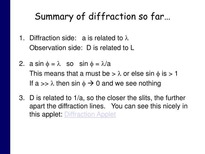 Summary of diffraction so far…