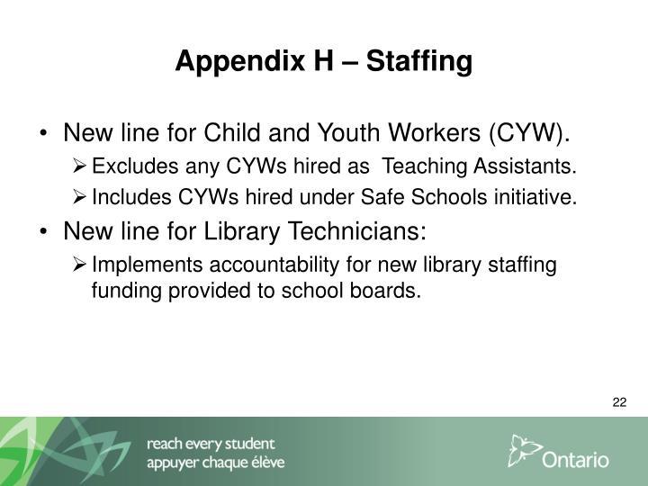 Appendix H – Staffing