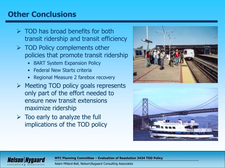 TOD has broad benefits for both transit ridership and transit efficiency