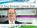 dr tony brzezicki clinical chair