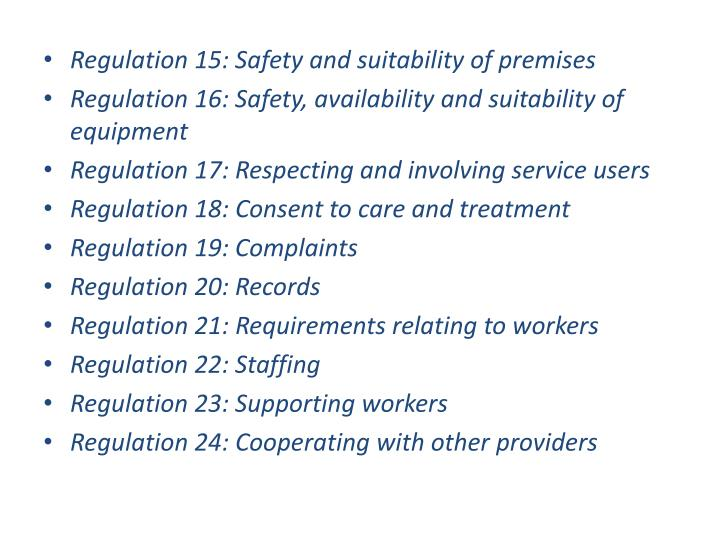 Regulation 15: Safety and suitability of premises