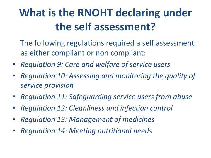What is the RNOHT declaring under the self assessment?