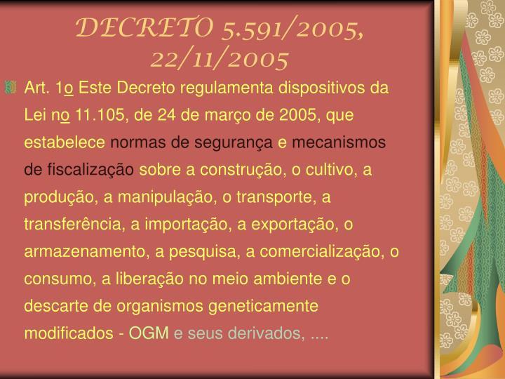 DECRETO 5.591/2005, 22/11/2005