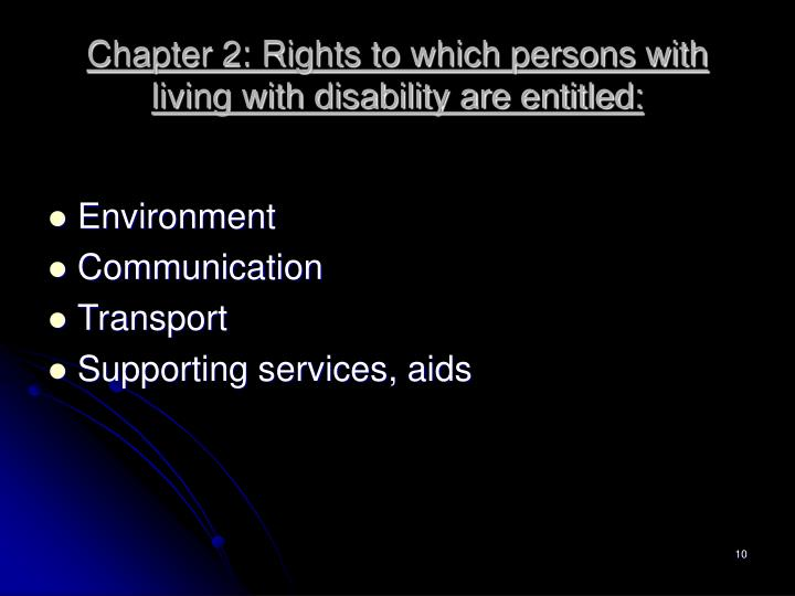 Chapter 2: Rights to which persons with living with disability are entitled: