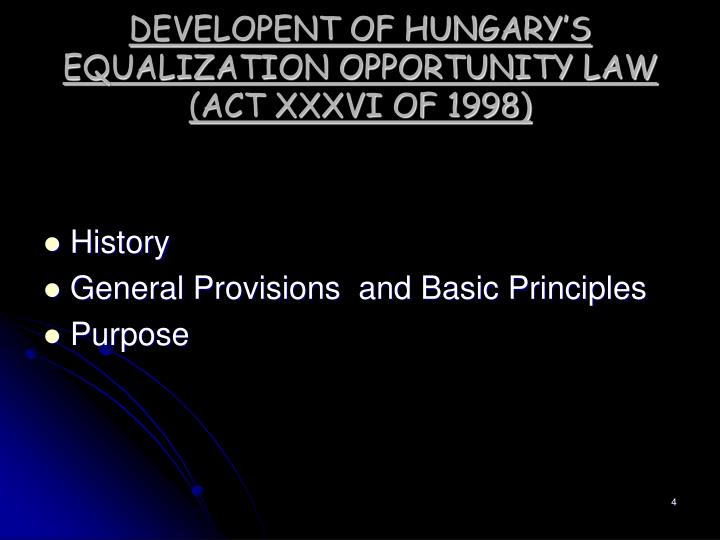 DEVELOPENT OF HUNGARY'S EQUALIZATION OPPORTUNITY LAW (ACT XXXVI OF 1998)
