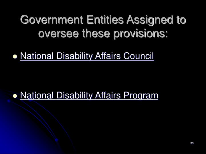 Government Entities Assigned to oversee these provisions: