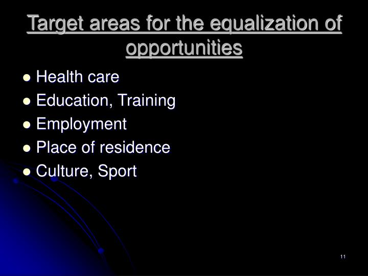 Target areas for the equalization of opportunities