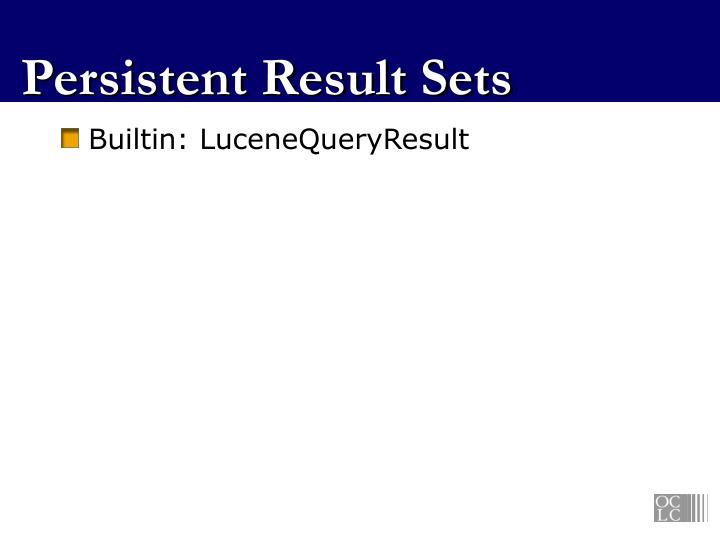 Persistent Result Sets