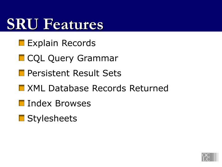 SRU Features