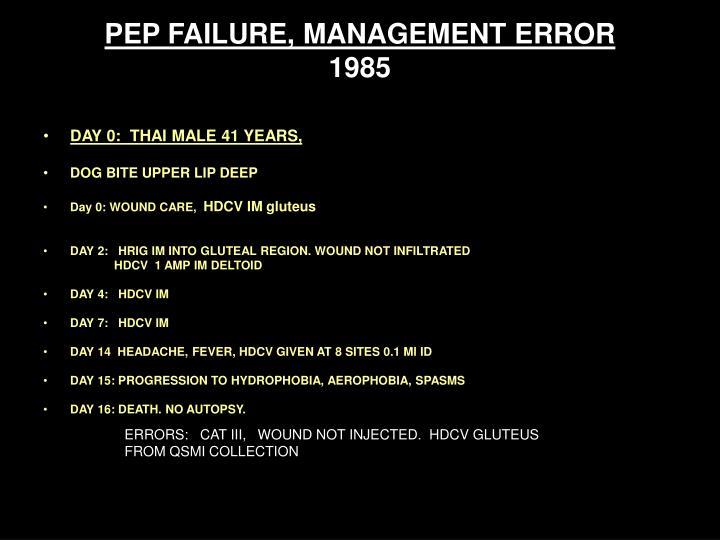 PEP FAILURE, MANAGEMENT ERROR