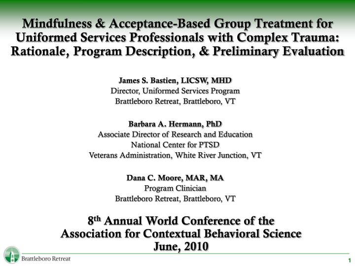 Mindfulness & Acceptance-Based Group Treatment for Uniformed Services Professionals with Complex Tra...