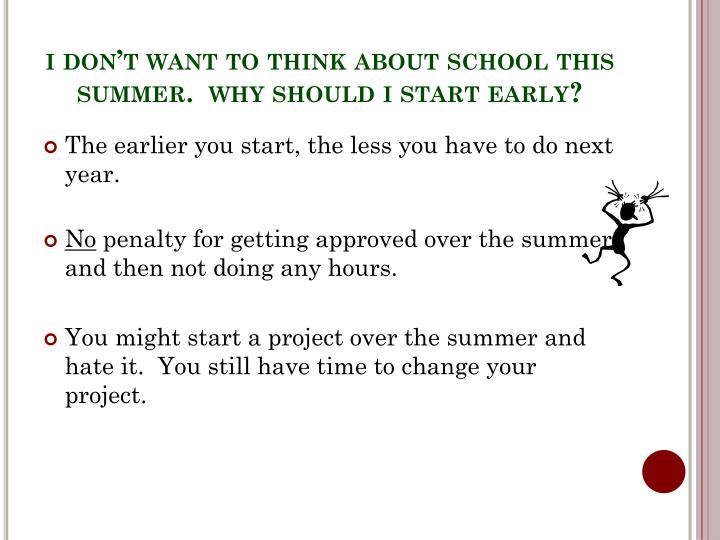 i don't want to think about school this summer.  why should