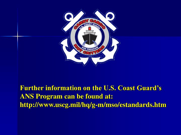 Further information on the U.S. Coast Guard's ANS Program can be found at: