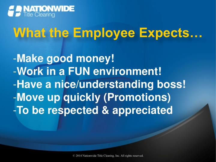 What the Employee Expects…