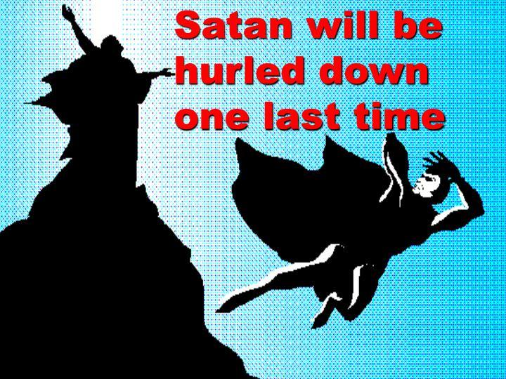 Satan will be